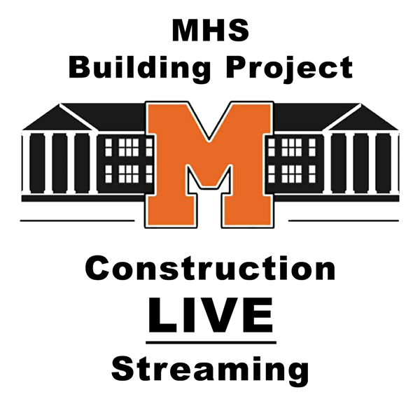 MHS Building Project Construction Live Stream